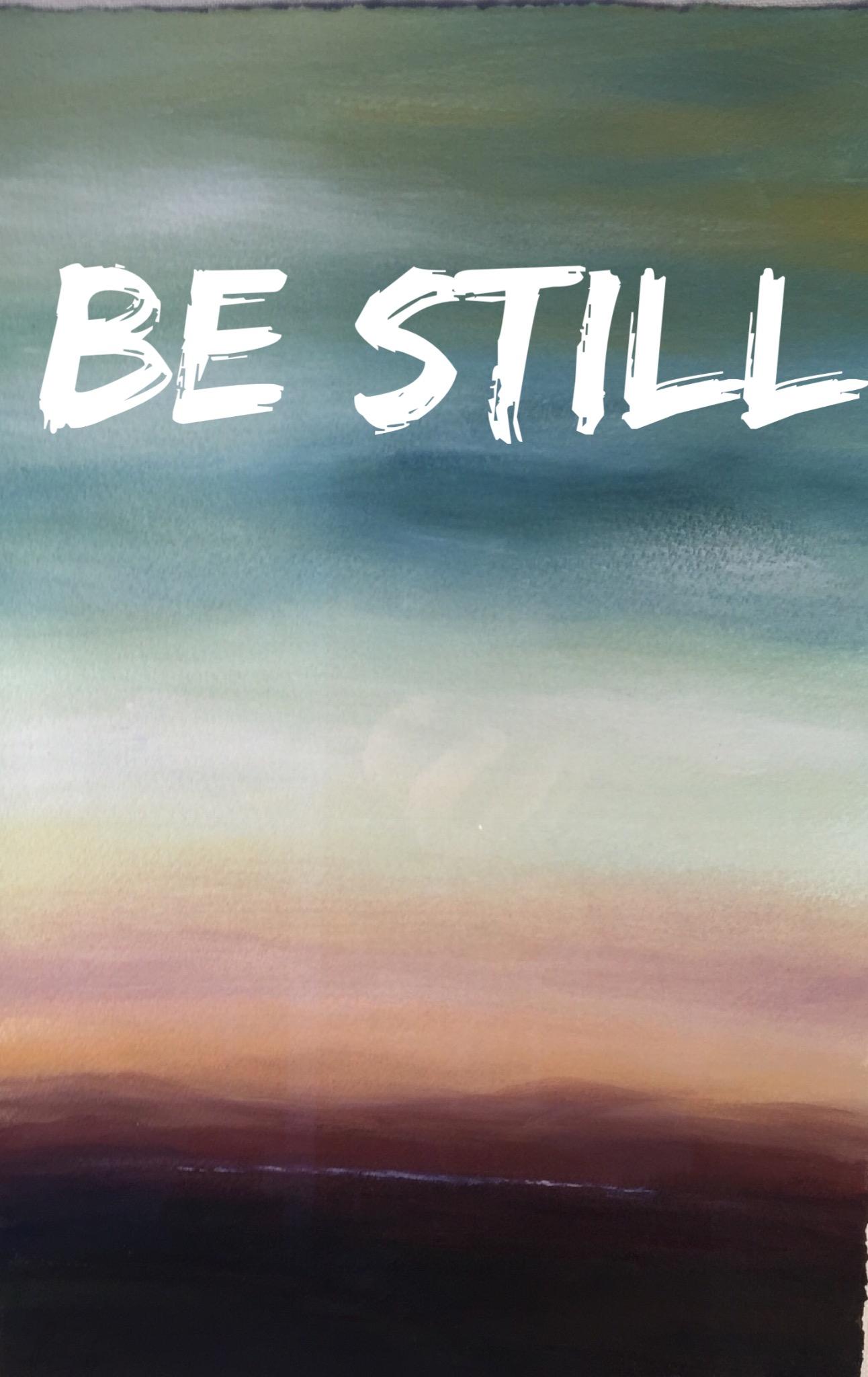 be-still-2