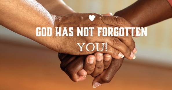 god has not forgotten you.jpg